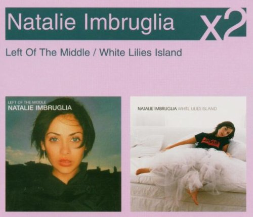 Natalie Imbruglia - Left of the Middle/White Lillies Island - Zortam Music