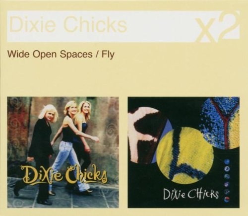 Dixie Chicks - Wide Open Spaces/Fly - Zortam Music
