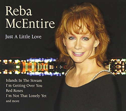 Reba McEntire - Just A Little Love - Zortam Music