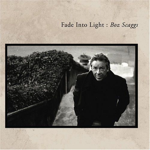 Boz Scaggs - Fade into Light - Zortam Music