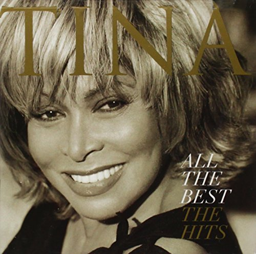 Tina Turner - All the Best - The Hits - Zortam Music