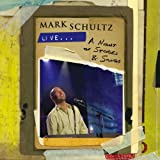 Album cover for Mark Schultz Live: A Night of Stories and Songs