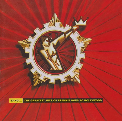 Frankie Goes To Hollywood - Bang!  Greatest Hits - Zortam Music