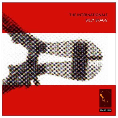 Billy Bragg - The Internationale - Zortam Music