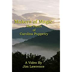 Makers of Magic:  The Faces of Carolina Puppetry