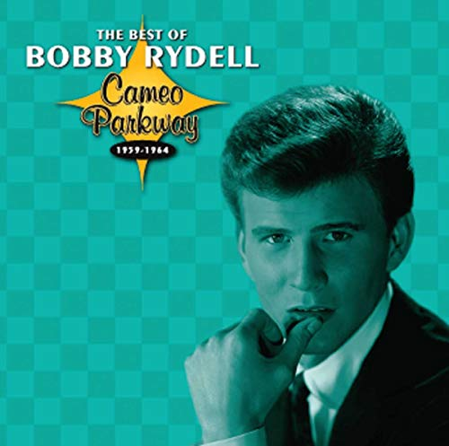 Bobby Rydell - The Best of Bobby Rydell: Cameo Parkway 1959-1964 - Zortam Music