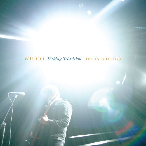 Wilco - Kicking Television - Live in Chicago (Disc 1) - Zortam Music