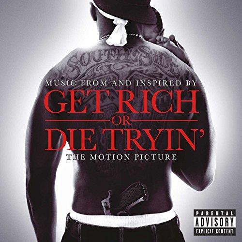 * - Get Rich or Die Tryin