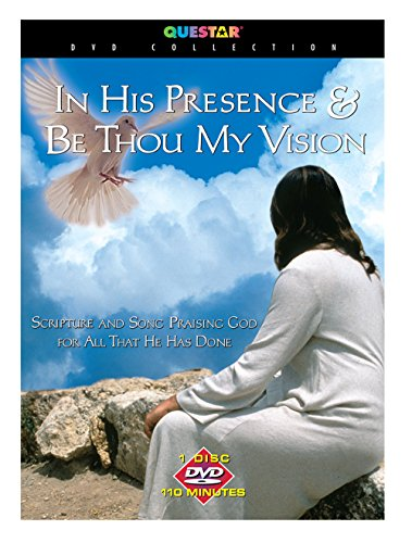 In His Presence: Be Thou My Vision