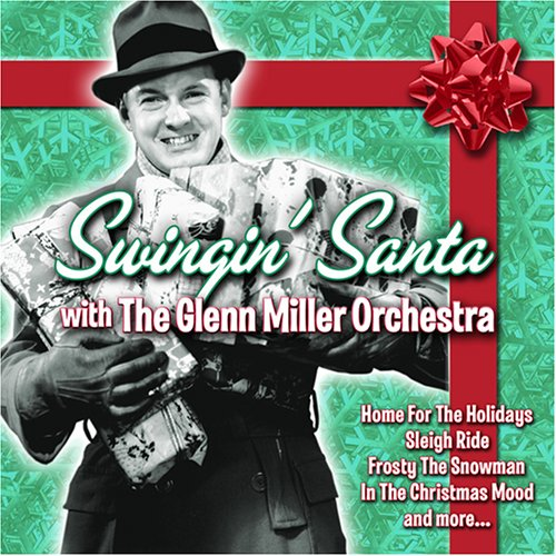 Swingin' Santa With The Glenn Miller Orchestra