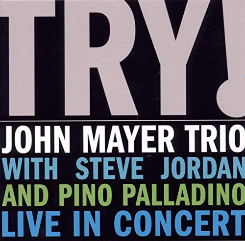 John Mayer Trio - Try! John Mayer Trio Live - Zortam Music
