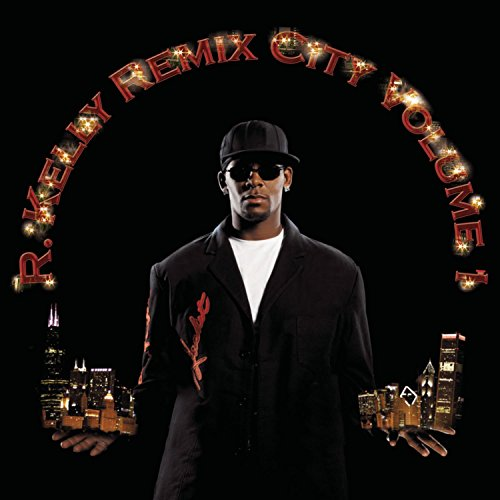 R Kelly - Remix City, Volume One - Zortam Music