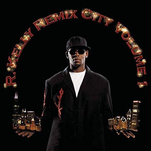 R. Kelly - Remix City, Volume 1 - Zortam Music