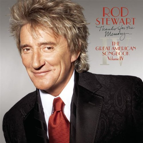 Rod Stewart - Thanks for the Memory: The Great American Songbook, Volume IV - Zortam Music