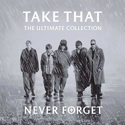 Take That - Never Forget The Ultimate Collection - Zortam Music