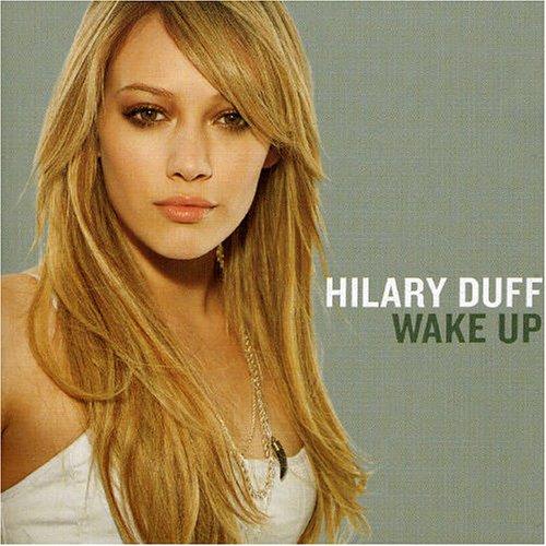 Hilary Duff - Wake Up (Promo) - Zortam Music