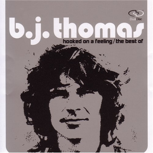 B.J. Thomas - Hooked on a Feeling [Best of] - Zortam Music