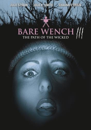 Bare Wench 3: The Path of the Wicked