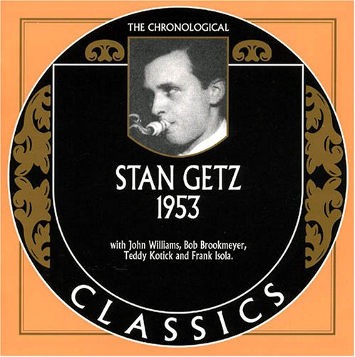 The Chronological Classics: Stan Getz 1953