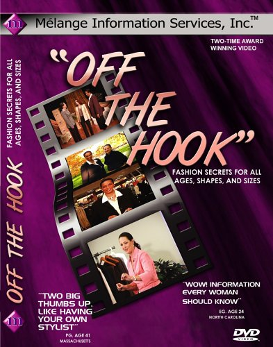 'Off the Hook'-Fashion Secrets For All Ages, Shapes, and Sizes