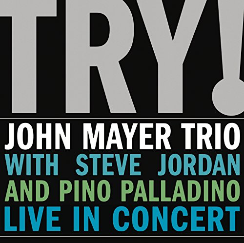 John Mayer Trio - Try! John Mayer Trio Live in Concert - Zortam Music