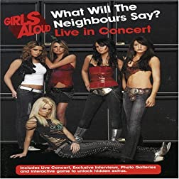 Girls Aloud: What Will The Neighbours Say? Live In Concert