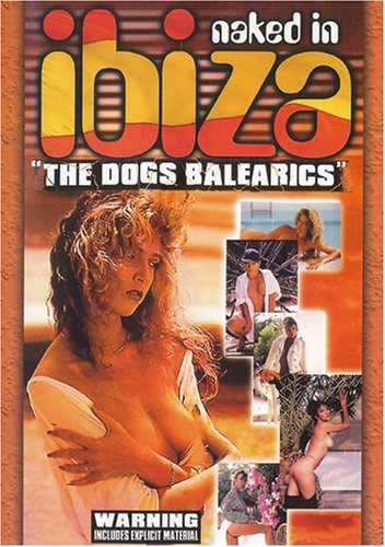Naked in Ibiza: The Dogs Balearics