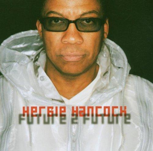 Herbie Hancock - Future 2 Future - Zortam Music