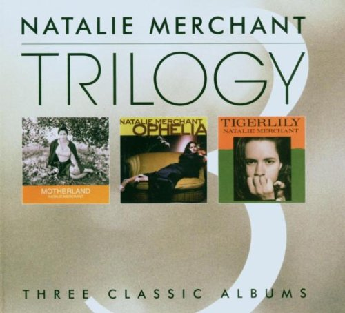 Natalie Merchant - Trilogy-Motherland/Ophelia/Tigerlily [UK-Import] - Zortam Music
