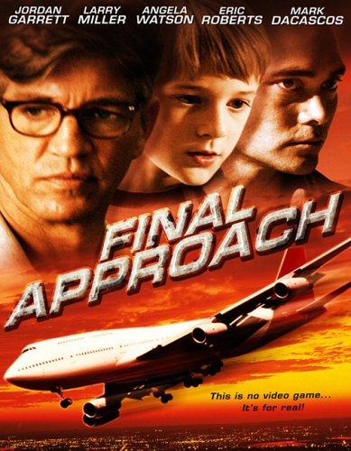 Final Approach / Пилот (2006)