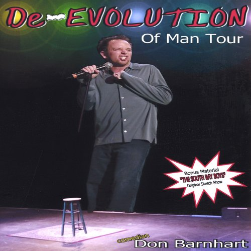 ... A DeEvolution of Man - Comedian Don Barnhart