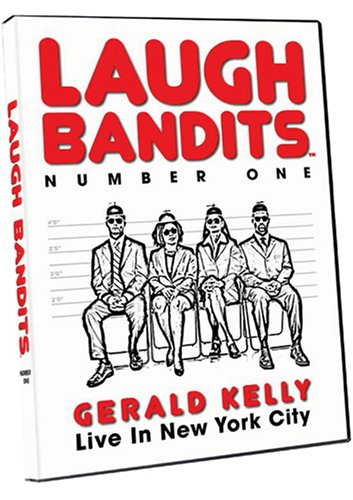 Laugh Bandits Number One - Gerald Kelly: Live In New York City