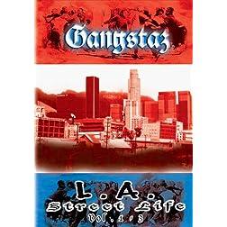Gangstaz: L.A. Street Life, Vol. 1-3