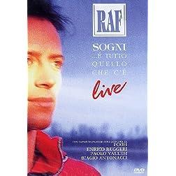 Raf: Sogni...E Tutto Quello Che C' E - Live