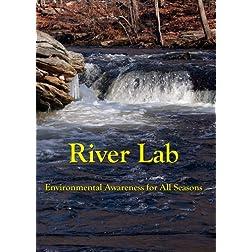 River Lab: Environmental Awareness for All Seasons