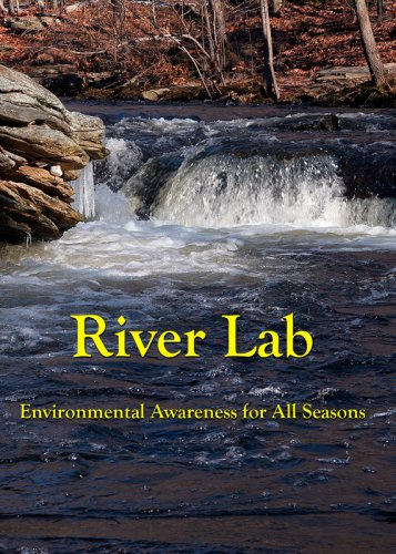 River Lab: Environmental Awareness for All Seasons