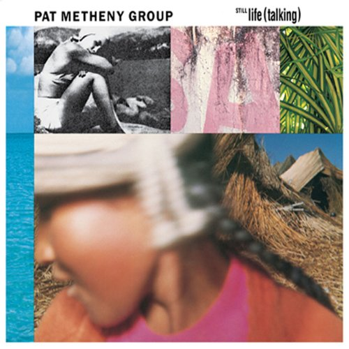 Pat Metheny - Still Life(Talking) - Zortam Music