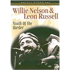 Willie Nelson & Leon Russell: South Of the Border