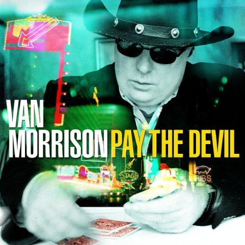Van Morrison - Pay The Devil (Advance) - Lyrics2You