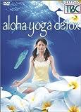 aloha yoga detox