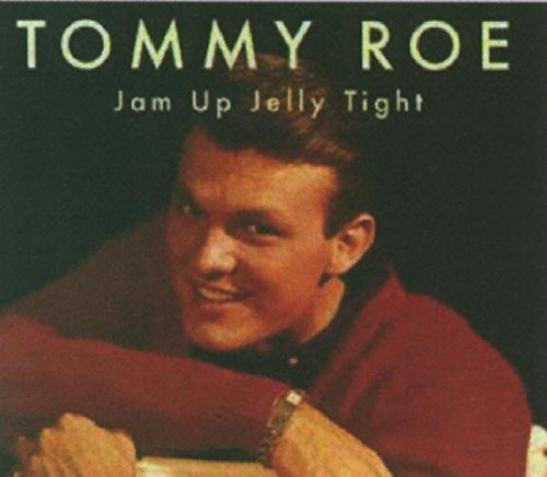 TOMMY ROE - Jam Up Jelly Tight - Zortam Music