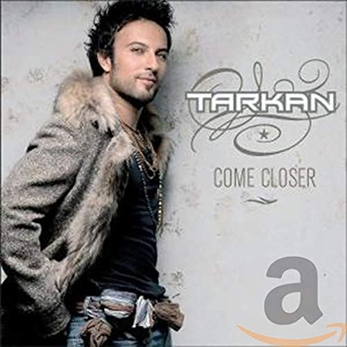 Tarkan - Come Closer - Zortam Music