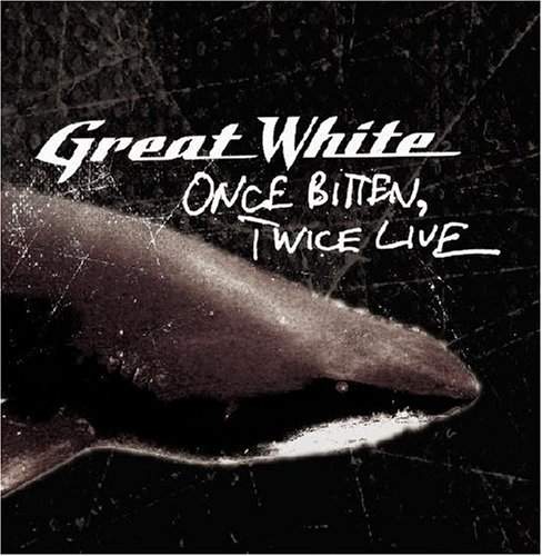 Great White - Once Bitten... - Zortam Music