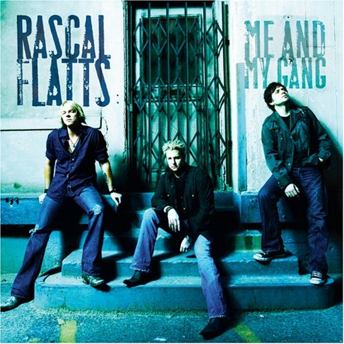Rascal Flatts - Me and My Gang - Zortam Music