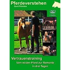 Vertrauenstraining - Vom wilden Pferd zur Remonte in drei Tagen