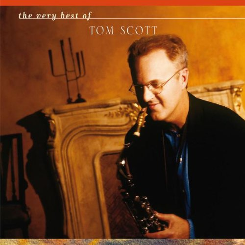 Tom Scott - The Best of Tom Scott - Zortam Music