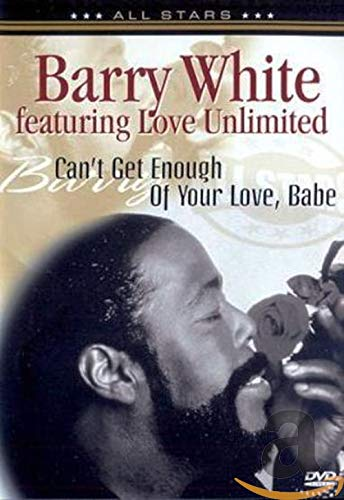 Barry White Featuring Love Unlimited: Can't Get Enough of Your Love, Babe [Region 2]