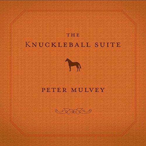 Peter Mulvey - The Knuckleball Suite - Zortam Music