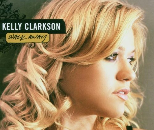 Kelly Clarkson - Walk Away - Zortam Music