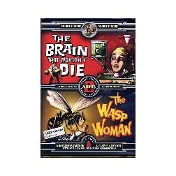 Brain That Wouldnt Die/Wasp Woman